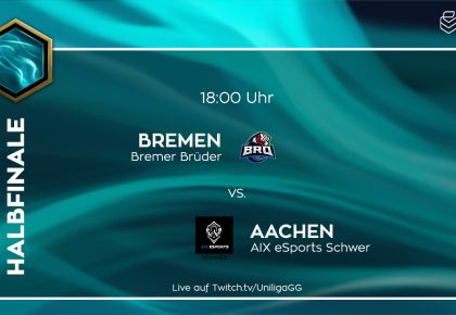 LoL: Bremen oder Aachen – Wer schafft den Einzug ins Finale?